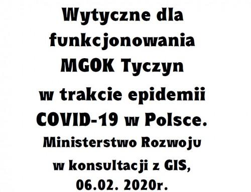 Wytyczne dla funkcjonowania MGOK Tyczyn  w trakcie epidemii COVID-19 w Polsce. Ministerstwo Rozwoju w konsultacji z GIS, 06.02. 2020r.