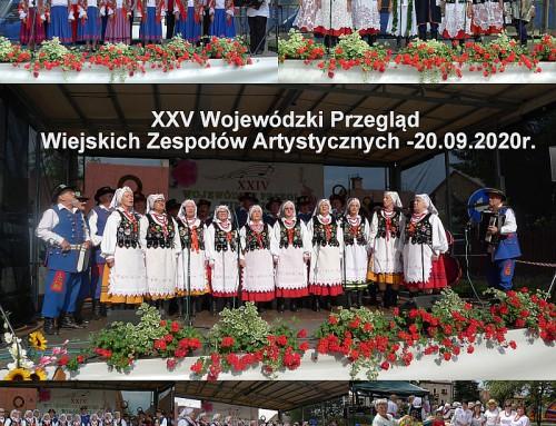 XXV Wojewódzki Przegląd Wiejskich Zespołów Artystycznych – 20.09.2020r.