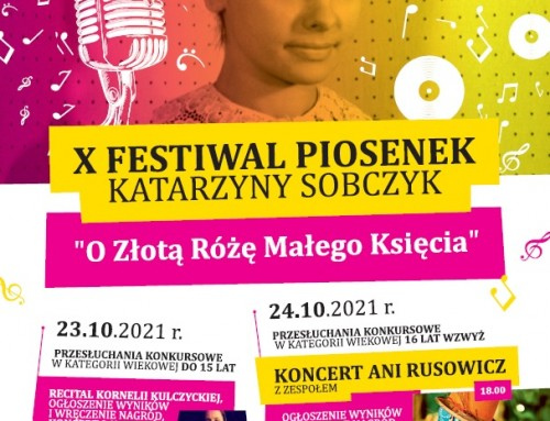 """X Festiwal Piosenek Katarzyny Sobczyk """"O Złotą Różę Małego Księcia"""" – 23-24.10.2021r."""